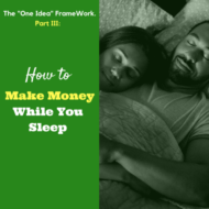 How to Make Money While You Sleep Whether the Economy is Good or Bad
